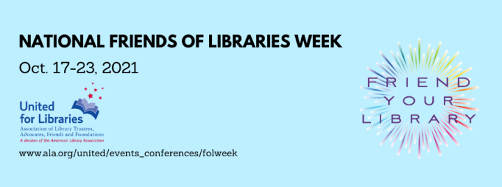 National Friends of Libraries Week - Oct. 17-23rd - Friend Your Library!