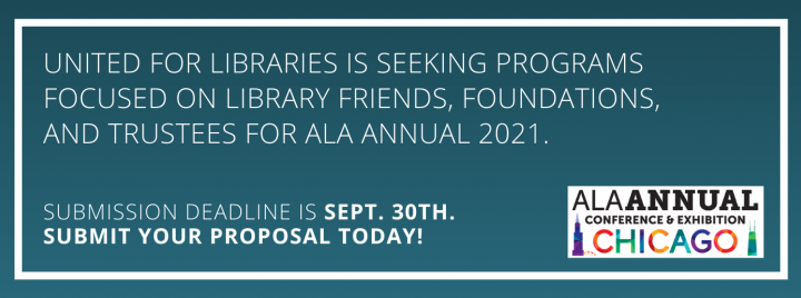 United for Libraries proposals for ALA Annual 2021 due Sept. 30th