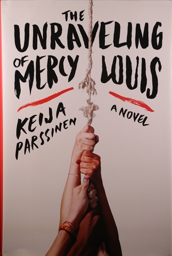 The Unraveling of Mercy Louis by Keija Parssinen