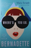 """Where'd You Go, Bernadette?,"" By Maria Semple, Published by Little, Brown and Company"