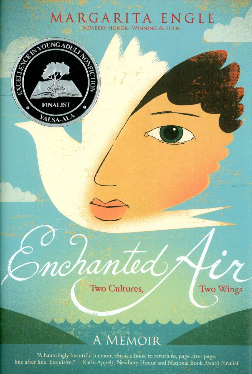 Enchanted Air: Two Cultures, Two Wings: A Memoir by Margarita Engle