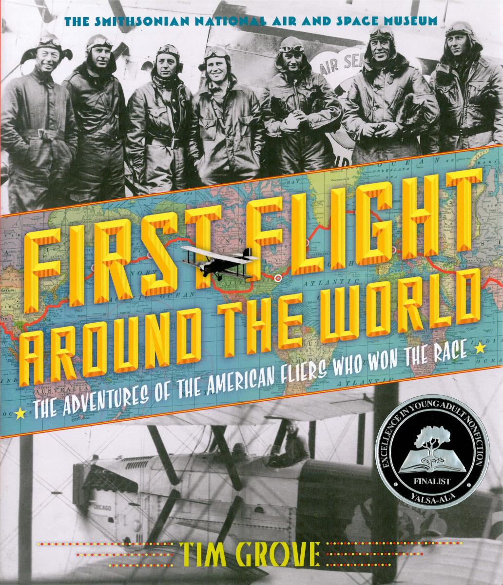 First Flight Around the World: The Adventures of the American Fliers Who Won the Race by Tim Grove