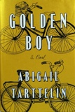 """Golden boy: a novel"" by Abigail Tarttelin, published by ATRIA  Books, a division of Simon & Schuster, Inc."