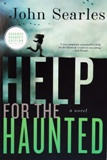 """Help for the Haunted"" by John Searles, published by William Morrow, an imprint of HarperCollins Publishers"