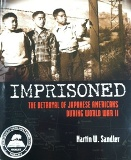 "• ""Imprisoned: The Betrayal of Japanese Americans During World War II"" written by Martin W. Sandler, published by Walker Books for Young Readers, an imprint of Bloomsbury Publishing, Inc."