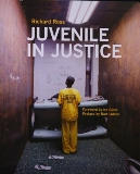 �Juvenile in Justice,� By Richard Ross, Published by  Richard Ross