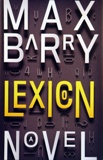 """Lexicon: a novel"" by Max Barry, published by The Penguin Group, Penguin Group"