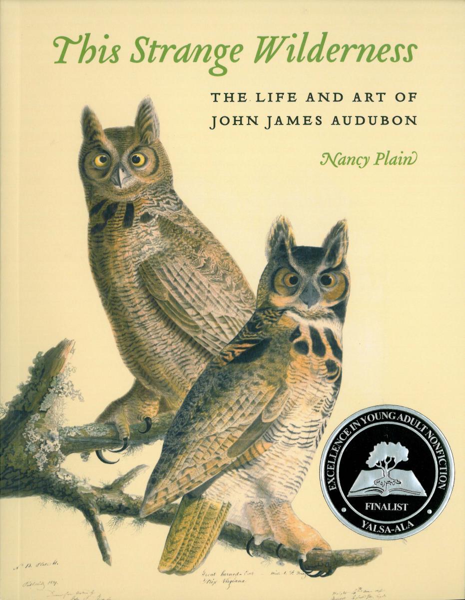 This Strange Wilderness:  The Life and Art of John James Audubon by Nancy Plain