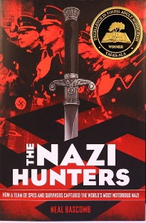 The Nazi Hunters: How a Team of Spies and Survivors Captured the World's Most Notorious Nazi written by Neal Bascomb