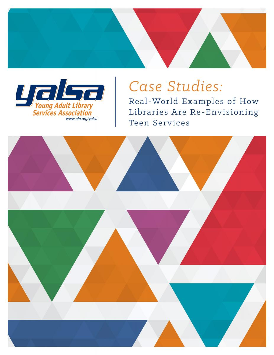 Case Studies: Real-World Examples of How Libraries Are Re-Envisioning Teen Services
