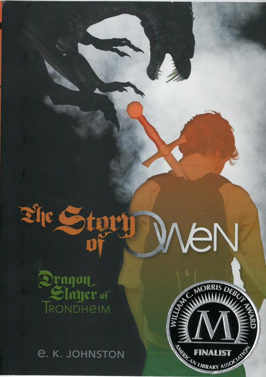The Story of Owen: Dragon Slayer of Trondheim by E.K. Johnston