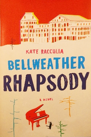 Bellweather Rhapsody, by Kate Racculia