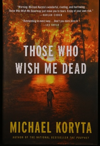 Those Who Wish Me Dead, by Michael Koryta