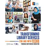 Transforming Library Services for and with Teens through CE