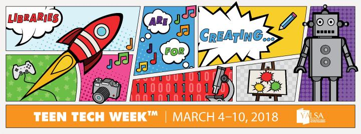 Celebrate Teen Tech Week 2018, March 4-10!